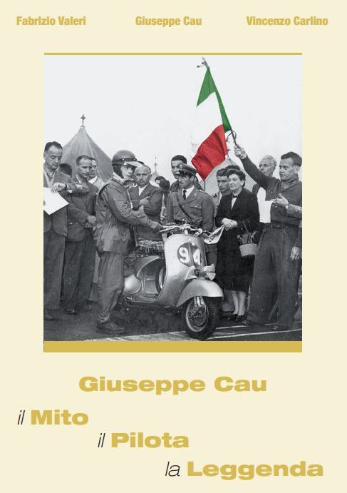 """Copertina del libro """"Giuseppe Cau - il Mito il Pilota la leggenda"""" (CLD Libri)"""